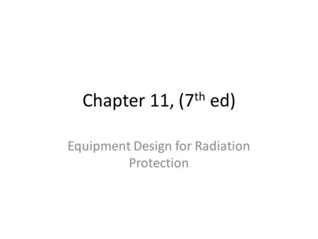 Equipment Design for Radiation Protection
