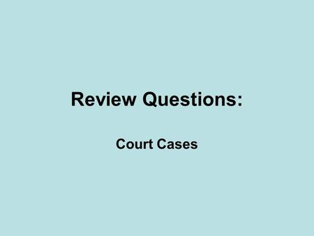 Review Questions: Court Cases. What is the power of judicial review? A to declare presidential acts unconstitutional B to declare congressional acts unconstitutional.
