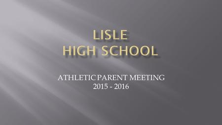 ATHLETIC PARENT MEETING 2015 - 2016. Thanks for attending. Please feel free to contact us with questions and feedback following this presentation. We.