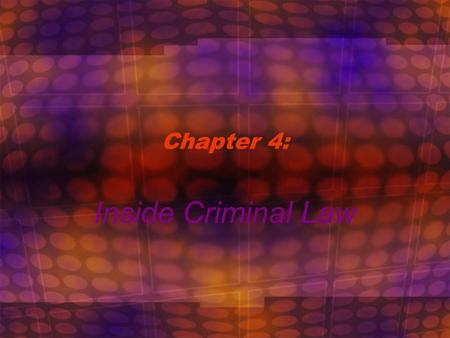 Chapter 4: Inside Criminal Law. The Development of American Law Laws consist of enforceable rules governing relationships among individuals and between.