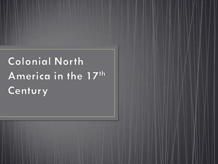 Colonial North America in the 17th Century