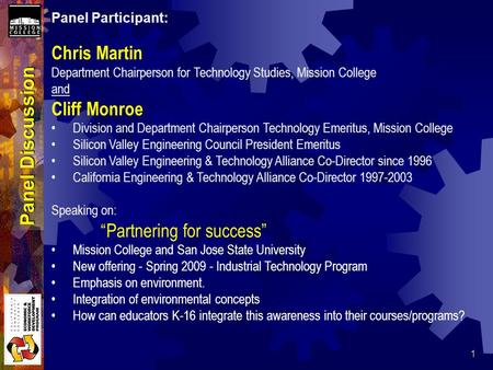 1 Panel Discussion Panel Participant: Chris Martin Department Chairperson for Technology Studies, Mission College and Cliff Monroe Division and Department.