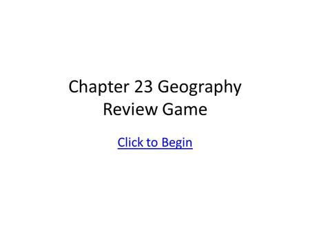 Chapter 23 Geography Review Game Click to Begin 1450- 1750 Global Interactions- The Age of Exploration Holy Roman Empire Switzerland Rome Paris Madrid.