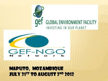 Toit: 082 852 6466 Maputo, mozambique July 31 st to August 2 nd 2012.