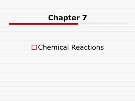 Chapter 7  Chemical Reactions. 7.1 Describing Chemical Reactions  What is a chemical reaction? Demos  Chemical Reaction: is when a substance undergoes.