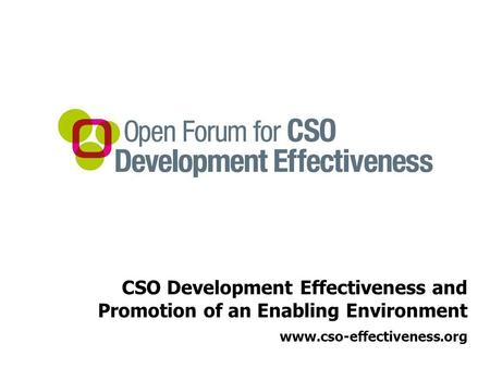 CSO Development Effectiveness and Promotion of an Enabling Environment www.cso-effectiveness.org.