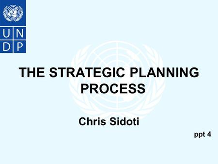 THE STRATEGIC PLANNING PROCESS Chris Sidoti ppt 4.
