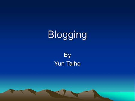 Blogging By Yun Taiho. Your Favorite Blog and Why.