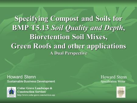 Cedar Grove Landscape & Construction Services  Specifying Compost and Soils for BMP T5.13 Soil Quality and Depth,