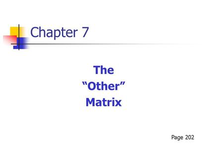 "Chapter 7 The ""Other"" Matrix Page 202. Fear of Judgment from ""Others"" If you absolutely did not care what others thought of how you talked, what would."
