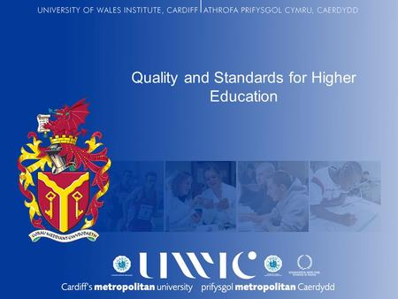 Quality and Standards for Higher Education. The QAA Established in 1997, QAA safeguards quality and standards in UK HE. Primary responsibility for quality.