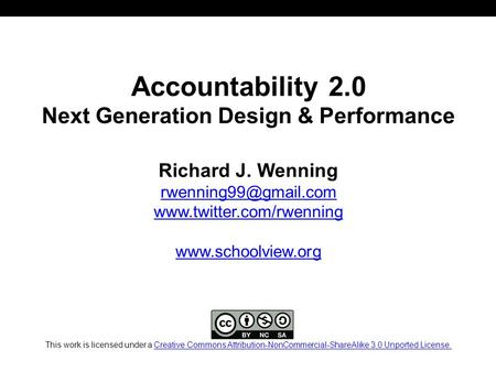 Accountability 2.0 Next Generation Design & Performance Richard J. Wenning   This work is.