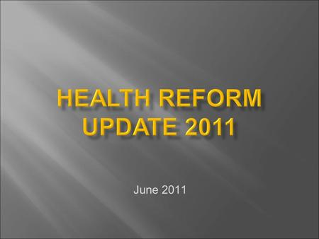 June 2011. Rising Cost Inadequate Quality Declining Access HEALTH.
