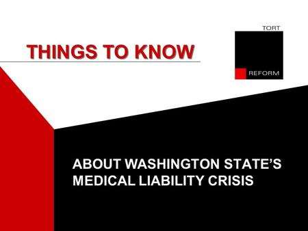ABOUT WASHINGTON STATE'S MEDICAL LIABILITY CRISIS THINGS TO KNOW.