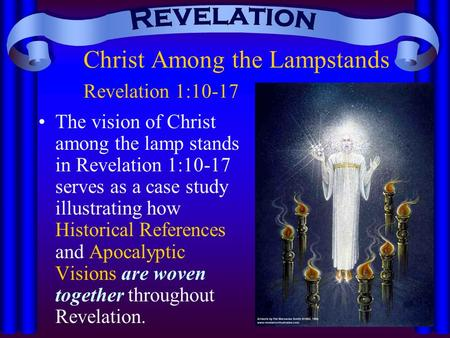 Christ Among the Lampstands Revelation 1:10-17 The vision of Christ among the lamp stands in Revelation 1:10-17 serves as a case study illustrating how.