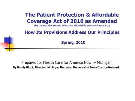 The Patient Protection & Affordable Coverage Act of 2010 as Amended (by the Health Care and Education Affordability Reconciliation Act) How Its Provisions.