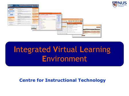 Integrated Virtual Learning Environment Centre for Instructional Technology.