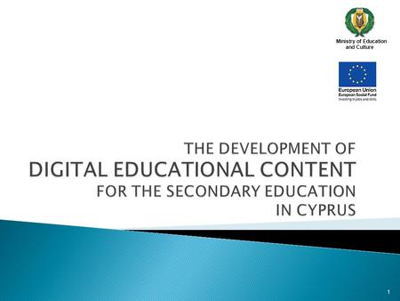 Ministry of Education and Culture 1. Ministry of Education and Culture  e-Learning and Information and Communications Technology (ICT) are key priorities.