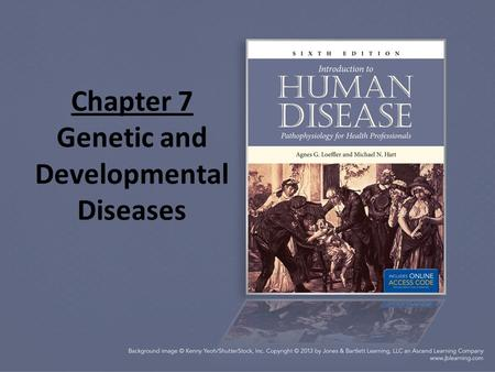 Chapter 7 Genetic and Developmental Diseases. Review of Structure and Function Fertilization is the uniting of a sperm and ovum resulting in 23 pairs.
