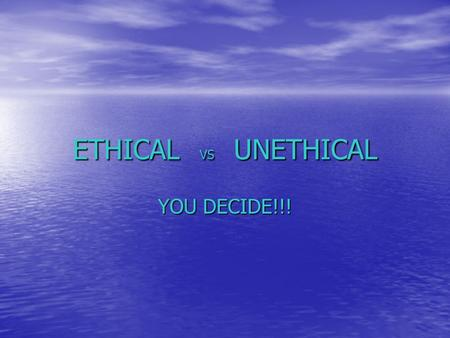 ETHICAL VS UNETHICAL YOU DECIDE!!!. ELIOT L. SPITZER Former NY State Attorney General Former NY State Attorney General Governor of New York Governor of.