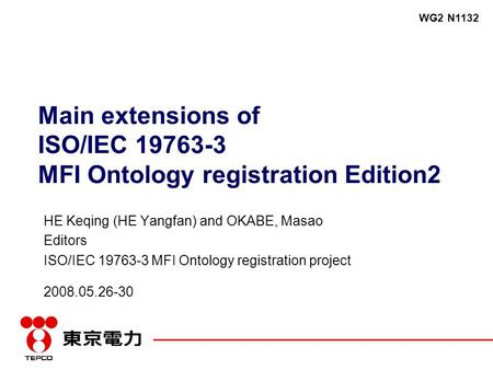 Main extensions of ISO/IEC 19763-3 MFI Ontology registration Edition2 HE Keqing (HE Yangfan) and OKABE, Masao Editors ISO/IEC 19763-3 MFI Ontology registration.