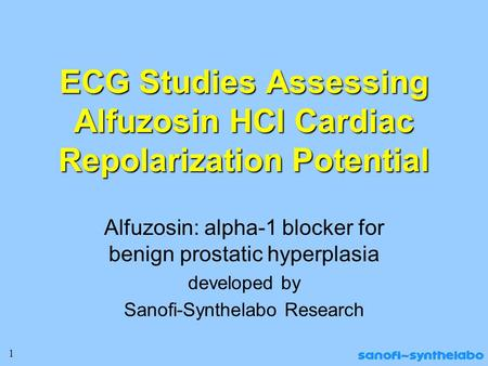 1 ECG Studies Assessing Alfuzosin HCl Cardiac Repolarization Potential Alfuzosin: alpha-1 blocker for benign prostatic hyperplasia developed by Sanofi-Synthelabo.