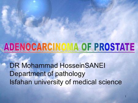 1 DR Mohammad HosseinSANEI Department of pathology Isfahan university of medical science.