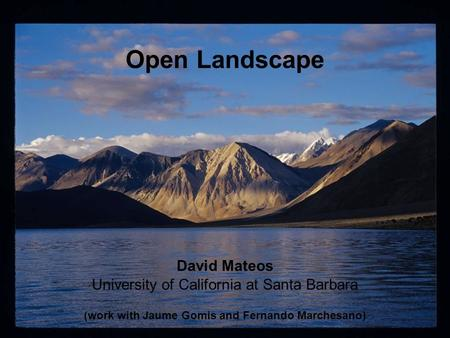 Open Landscape David Mateos University of California at Santa Barbara (work with Jaume Gomis and Fernando Marchesano)