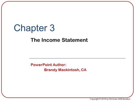 Chapter 3 The Income Statement PowerPoint Author: