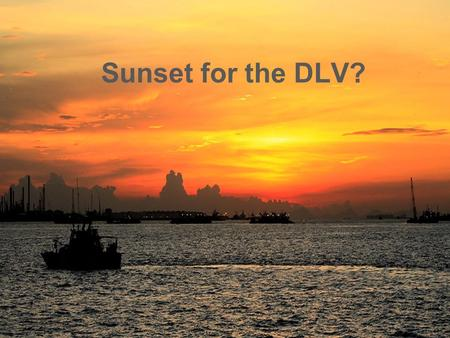 © 2015 ISC November 2013 Sunset for the DLV?. © 2015 ISC Background (c) Interested