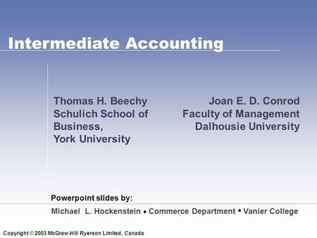 Powerpoint slides by: Copyright © 2003 McGraw-Hill Ryerson Limited, Canada Michael L. Hockenstein  Commerce Department Vanier College Intermediate Accounting.