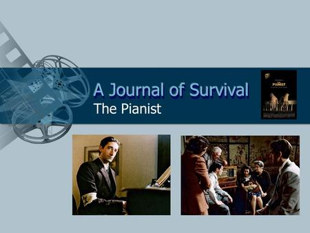 The Pianist. An emotionally devastating true story of a Jewish pianist in Poland caught in the horrors of World War II. This presentation was designed.