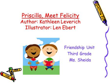 Friendship Unit Third Grade Ms. Sheida