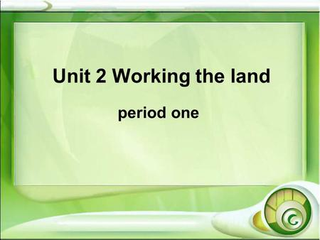Unit 2 Working the land period one. Lead-in What did you have for lunch today?