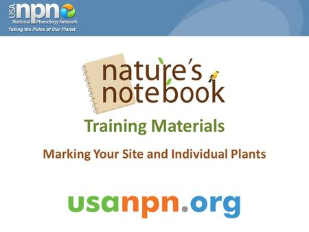 Training Materials Marking Your Site and Individual Plants.