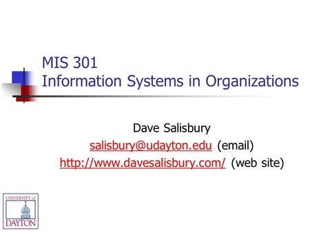 MIS 301 Information Systems in Organizations Dave Salisbury ( )