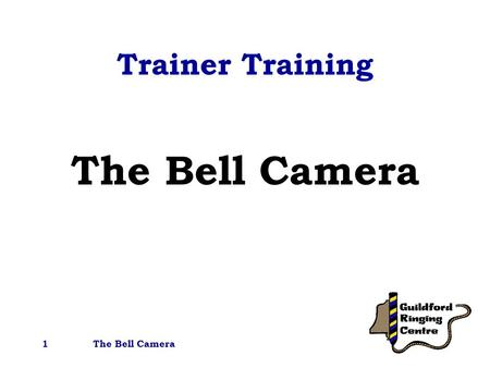 The Bell Camera1 Trainer Training The Bell Camera.