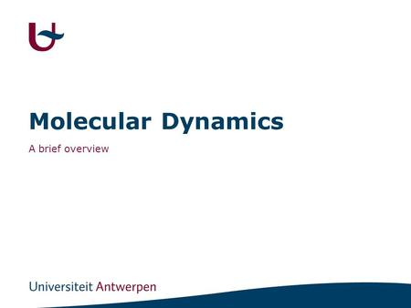 Molecular Dynamics A brief overview. 2 Notes - Websites A Molecular Dynamics Primer, F. Ercolessi