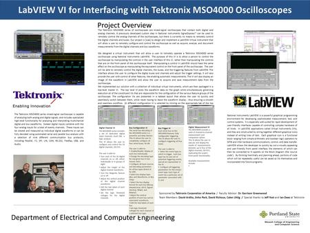 Department of Electrical and Computer Engineering The Tektronix MSO4000 series of oscilloscopes are mixed-signal oscilloscopes that contain both digital.