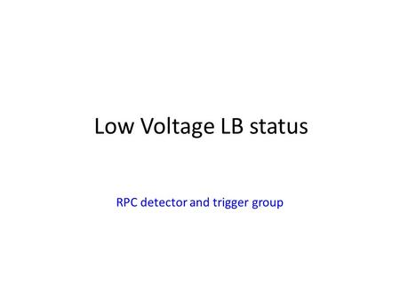 Low Voltage LB status RPC detector and trigger group.