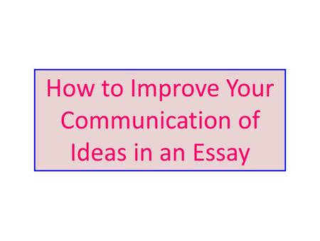 promote communication essay Norfolk adult education c&g 4227- level 3 diploma in children and young  people's workforce unit 051 – promote communication in health, social care or.