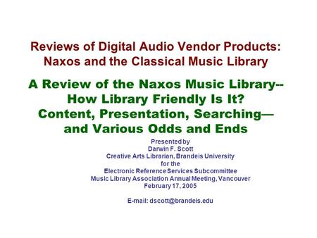 Reviews of Digital Audio Vendor Products: Naxos and the Classical Music Library A Review of the Naxos Music Library-- How Library Friendly Is It? Content,