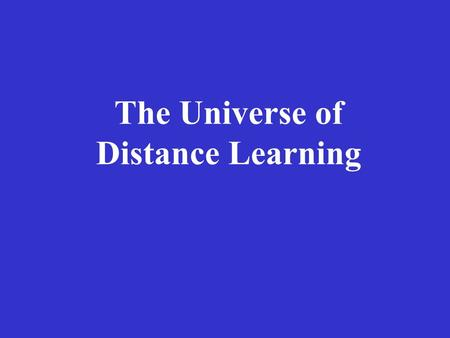 The Universe of Distance Learning. Austria: interactive commercial software (Digital Publishing) for French at beginner level. Not intended to replace.