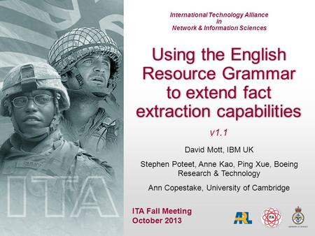 International Technology Alliance in Network & Information Sciences Using the English Resource Grammar to extend fact extraction capabilities v1.1 David.
