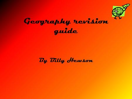 Geography revision guide By Billy Hewson. Contents page HAAC Processes HAAC Processes (Part 1) HAAC ProcessesHAAC Processes (Part 2) HAAC Processes HAAC.