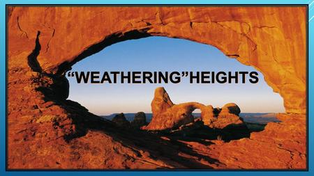 WEATHERING and EROSION WEATHERING: The processes at or near the Earth's surface that can cause rocks and minerals to break down. There are two types of.