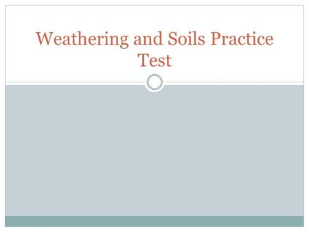 Weathering and Soils Practice Test. QUESTION: What kind of weathering is represented by the following picture?