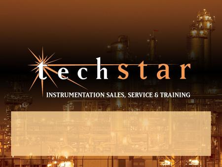 What is TechStar … TechStar is a manufacturers representative dedicated to serving various Texas industries with process control instrumentation and analytics.