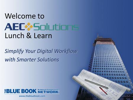 Welcome to Lunch & Learn Simplify Your Digital Workflow with Smarter Solutions.