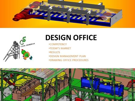 DESIGN OFFICE COMPETENCY TODAY'S MARKET RESULTS DESIGN MANAGEMENT PLAN DRAWING OFFICE PROCEDURES 1.